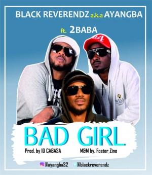 Black Reverendz - Bad Girl ft. 2Baba
